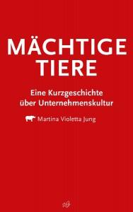 Mächtige Tiere - Martina Violetta Jung